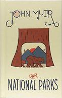 John Muir - Our National Parks